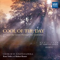 Cool of the Day: A Cappella Gems Through The Centuries — Eric Whitacre, David Hill, Kent Tritle, Choir of St. Ignatius Loyola, Рихард Штраус, Антон Брукнер, Джованни Пьерлуиджи да Палестрина