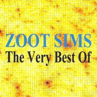 Zoot Sims : The Very Best of — Zoot Sims
