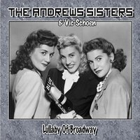 Lullaby of Broadway — The Andrews Sisters, Vic Schoen