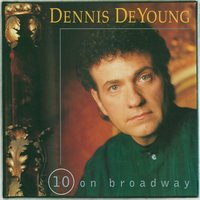 10 On Broadway — Dennis De Young
