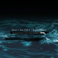 Lotus Flower — Mosé + The FMLY