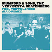 Fool You've Landed — The Very Best, Mumford & Sons, Beatenberg