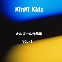 A Musical Box Rendition of Kinki Kids, Vol. 1 — Orgel Sound J-Pop