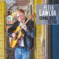 Coming Back to You — Peter Lawlor