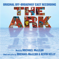 Original Off-Broadway Cast Album - by Michael McLean & Kevin Kelly — The Ark, Michael McLean & Kevin Kelly