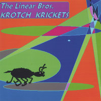 Krotch Krickets — The Linear Brothers