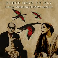 Birds Have to Fly — Alexia Vassiliou & Peter Massink