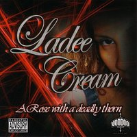 A Rose With A Deadly Thorn — Ladee Cream