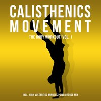 Calisthenics Movement - The Body Workout, Vol. 1 — сборник