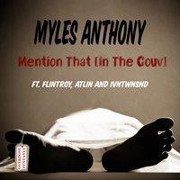 Mention That (In the Couv) — Atlin, Ivntwnsnd, Myles Anthony, Flintroy