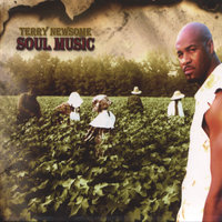 """Soul Music"" *DOUBLE CD* 21 songs! — Terry Newsome"