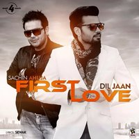 First Love — Sachin Ahuja, Dil Jaan