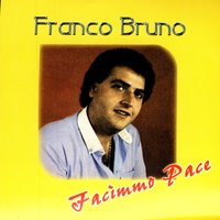 Facimmo Pace — Franco Bruno