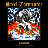 Unleashed: 10th Anniversary Edition — Steel Tormentor
