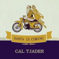 Santa Is Coming — Cal Tjader Quintet
