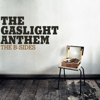 The B-Sides — The Gaslight Anthem