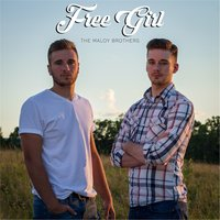 Free Girl — The Maloy Brothers