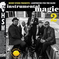 Henry Stone Presents Lighthouse for the Blind Instrumental Magic 2 — David Hill, Aaron Fishbein, Jerald Dorsett, Shaka Pace, Jeff Zacav, Fermin Goytisolo