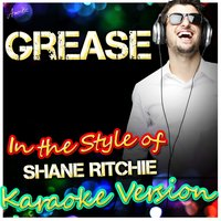 Grease (In the Style of Shane Ritchie) — Ameritz - Karaoke