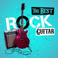 The Best Rock Guitar — Classic Rock Masters, Best Guitar Songs, Indie Rock, Best Guitar Songs|Classic Rock Masters|Indie Rock