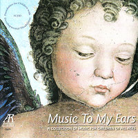 Music To My Ears, A Collection of Music for Children of All Ages - Fauré, Chopin, Saint-Saëns, Schumann, Borodin, Bach, etc — сборник