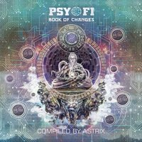 Psy-Fi Book of Changes (Compiled by Astrix) — Astrix