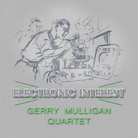Electronic Interest — Gerry Mulligan Quartet