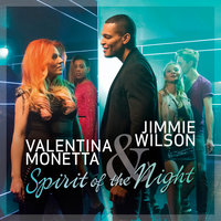 Spirit of the Night — Valentina Monetta, Jimmie Wilson