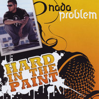 Hard In the Paint — Nada Problem