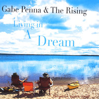 Living in a Dream — Gabe Penna & The Rising