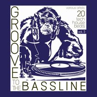 Groove to the Bassline, Vol. 3 (20 Tech House Beats) — сборник