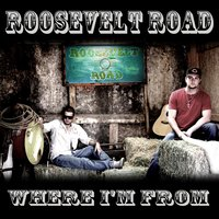Where I'm From — Roosevelt Road