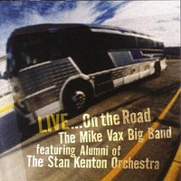 Live On The Road — Mike Vax