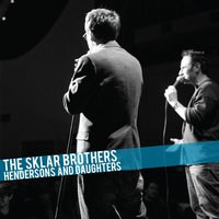 Hendersons and Daughters — The Sklar Brothers
