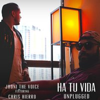 Ha Tu Vida — jhoni the voice, Chris Hierro