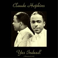 Yes Indeed! — Claude Hopkins, Buddy Tate, Emmett Berry
