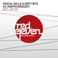Not Like Me — Pascal Dolle, Dirty Bits, Martin Broszeit