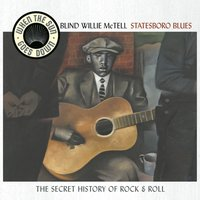 Statesboro Blues - When The Sun Goes Down Series — Blind Willie McTell