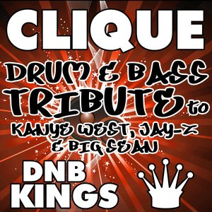 DNB Kings - Clique (Drum & Bass Tribute to Kanye West, Jay-Z & Big Sean)