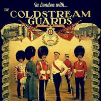 In London with the Coldstream Guards — The Band of the Coldstream Guards