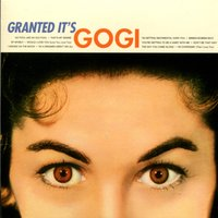 Granted It's Gogi Grant — Gogi Grant