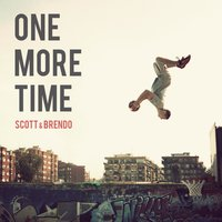 One More Time (feat. Travis Van Hoff) — Scott & Brendo, Travis Van Hoff
