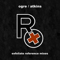 Exfoliate Reference Mixes — Rx (Ogre Of Skinny Puppy)