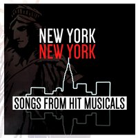 New York, New York: Songs from Hit Musicals — сборник