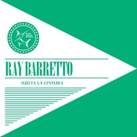 Suelta la Cintura — Ray Barretto