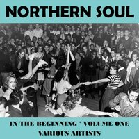 Northern Soul in the Beginning Vol. 1 — сборник