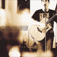 Songs Drifting from the Back Corner of a Cafe — Barry Callister