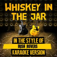 Whiskey in the Jar (In the Style of Irish Rovers) - Single — Ameritz Audio Karaoke