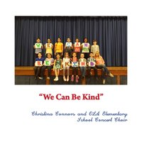 We Can Be Kind — Christina Connors & OLA Elementary School Concert Choir