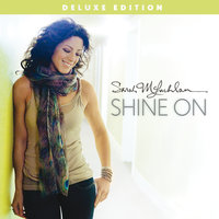 Shine On — Sarah McLachlan